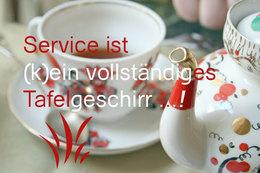 Service ist (k)ein vollständiges Tafelgeschirr ..